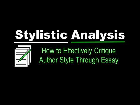 Stylistic Analysis How to Effectively Critique Author Style Through Essay.