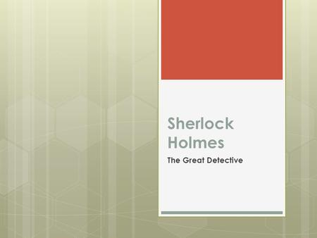 Sherlock Holmes The Great Detective. Sherlock Holmes.