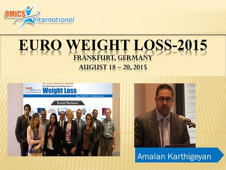 Amalan Karthigeyan. Dr Amalan Karthigeyan Euro Global Summit and Medicare Expo on Weight Loss Euro Weight Loss 2015 Frankfurt.