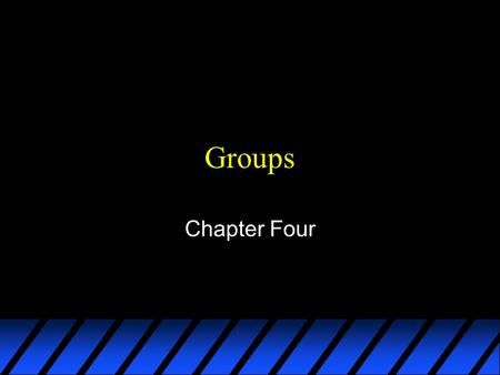 Groups Chapter Four. Group u Social Categories- u...refers to groups of individuals who merely share a particular trait and do not have a group life.