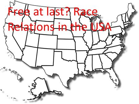 Free at last? Race Relations in the USA. LO's --- Understand the terms melting pot, push/pull migrations Discuss early USA immigration policy SC – Listening.