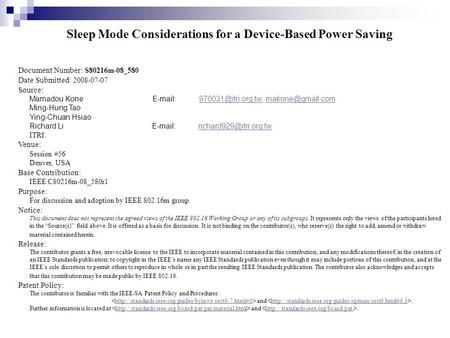Sleep Mode Considerations for a Device-Based Power Saving Document Number: S80216m-08_580 Date Submitted: 2008-07-07 Source: Mamadou Kone