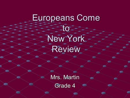 Europeans Come to New York Review Mrs. Martin Grade 4.