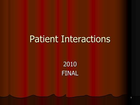 1 Patient Interactions 2010FINAL. 2 1.______________ 2.______________ 3.______________ 4.______________ 5.______________.