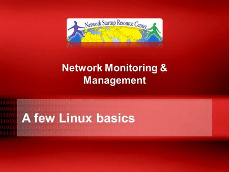 A few Linux basics Network Monitoring & Management.