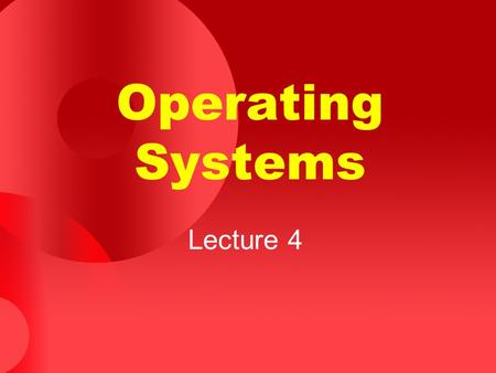 Operating Systems Lecture 4. Agenda for Today Review of previous lecture Operating system structures Operating system design and implementation UNIX/Linux.