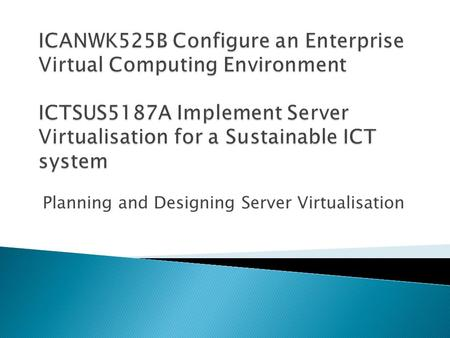 Planning and Designing Server Virtualisation.