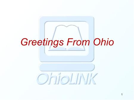 Greetings From Ohio 1. E-W 360 km N-S 370 km 106,765 sq km 35 th in US Pop: 11.5 M 7 th in US GDP: $373 Billion lowest pt.132 m highest pt. 473 m Greetings.