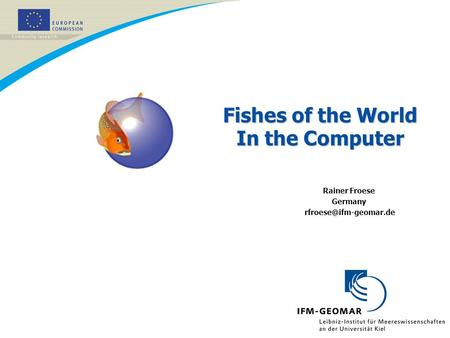 Fishes of the World In the Computer Rainer Froese Germany