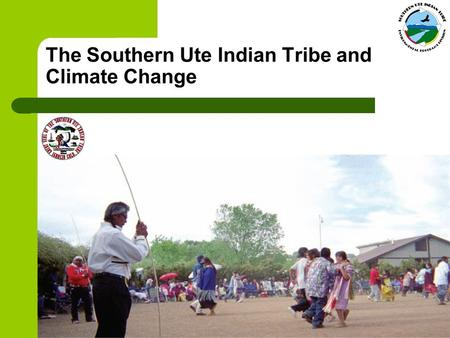 The Southern Ute Indian Tribe and Climate Change.