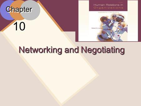 McGraw-Hill/Irwin © 2005 The McGraw-Hill Companies, Inc. All rights reserved 10 - 1ChapterChapter 10 Networking and Negotiating.
