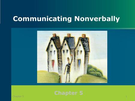 Communicating Nonverbally 1Chapter 5. Defining Nonverbal Communication Nonverbal communication – refers to all behaviors (other than the spoken word)