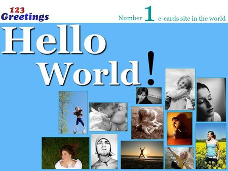 1 Number e-cards site in the world Hello World !.