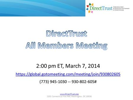 1101 Connecticut Ave NW, Washington, DC 20036 2:00 pm ET, March 7, 2014 https://global.gotomeeting.com/meeting/join/930802605 (773)
