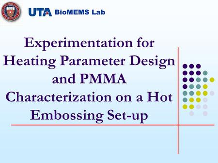 Experimentation for Heating Parameter Design and PMMA Characterization on a Hot Embossing Set-up.