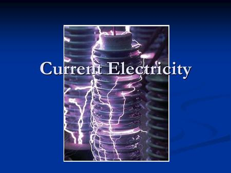 Current Electricity. Electricity Electricity is the flow of electrons through a conducting material. Electricity is the flow of electrons through a conducting.