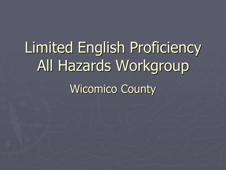 Limited English Proficiency All Hazards Workgroup Wicomico County.
