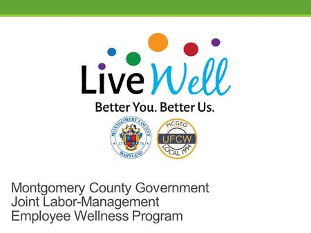 Montgomery County Government Joint Labor-Management Employee Wellness Program.