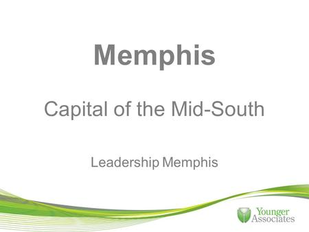 Memphis Capital of the Mid-South Leadership Memphis.