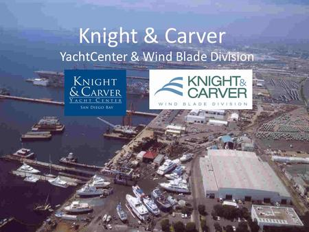 Knight & Carver YachtCenter & Wind Blade Division.