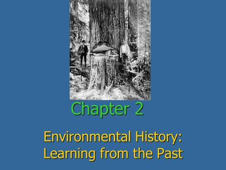 Chapter 2 Environmental History: Learning from the Past.