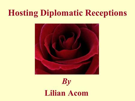 Hosting Diplomatic Receptions