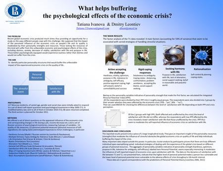 What helps buffering the psychological effects of the economic crisis? THE PROBLEM Recent global economic crisis produced much stress thus providing an.