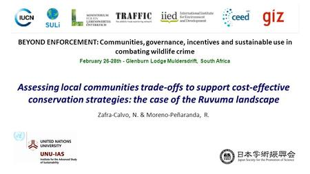 Assessing local communities trade-offs to support cost-effective conservation strategies: the case of the Ruvuma landscape Zafra-Calvo, N. & Moreno-Peñaranda,