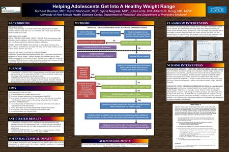 METHODS Helping Adolescents Get Into A Healthy Weight Range Richard Brucker, MD 1 ; Kevin Vlahovich, MD 2 ; Sylvia Negrete, MD 1 ; Julie Lords, RN; Alberta.
