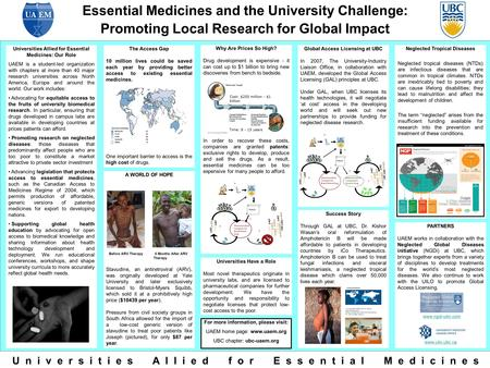 Essential Medicines and the University Challenge: Promoting Local Research for Global Impact For more information, please visit: UAEM home page: www.uaem.org.