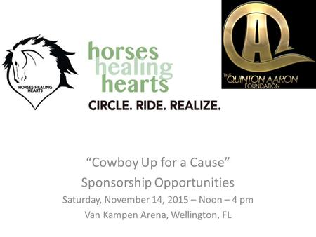 """Cowboy Up for a Cause"" Sponsorship Opportunities Saturday, November 14, 2015 – Noon – 4 pm Van Kampen Arena, Wellington, FL."