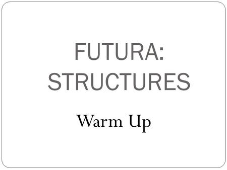 FUTURA: STRUCTURES Warm Up. STRAW TOWER ACTIVITY A tower may be defined as an exceptionally tall building, or an exceptionally tall structure used for.
