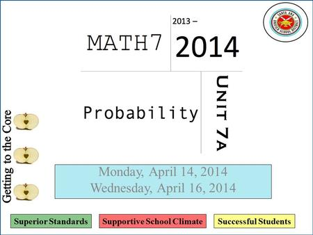 Superior StandardsSupportive School ClimateSuccessful Students Monday, April 14, 2014 Wednesday, April 16, 2014.