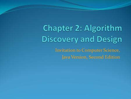 Invitation to Computer Science, Java Version, Second Edition.