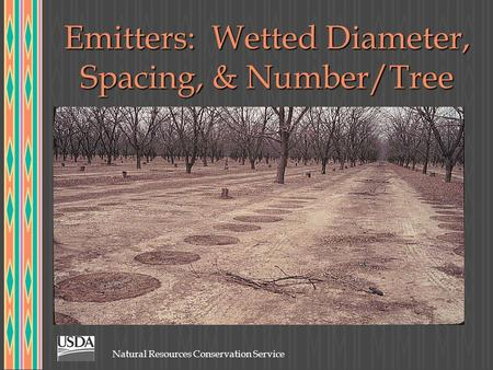Natural Resources Conservation Service Emitters: Wetted Diameter, Spacing, & Number/Tree.