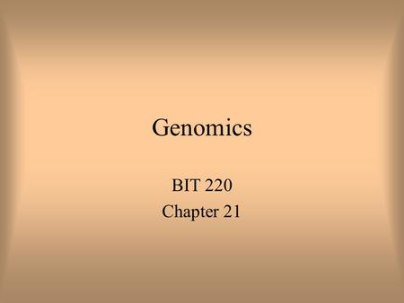 Genomics BIT 220 Chapter 21. Basic Terminology Autosomes vs Sex Chromosomes Autosomal Recessive need 2 copies of gene Sickle-Cell Anemia Cystic Fibrosis.