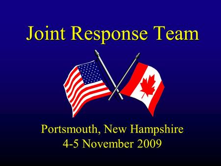 Joint Response Team Portsmouth, New Hampshire 4-5 November 2009.
