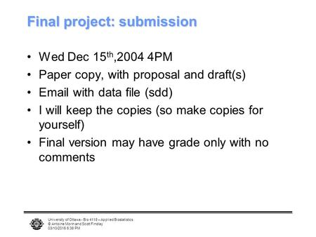 University of Ottawa - Bio 4118 – Applied Biostatistics © Antoine Morin and Scott Findlay 03/10/2015 6:40 PM Final project: submission Wed Dec 15 th,2004.