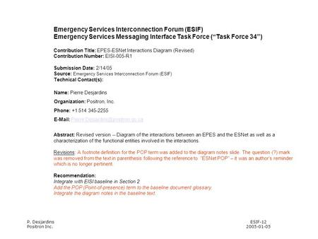 "P. Desjardins Positron Inc. ESIF-12 2005-01-05 Emergency Services Interconnection Forum (ESIF) Emergency Services Messaging Interface Task Force (""Task."