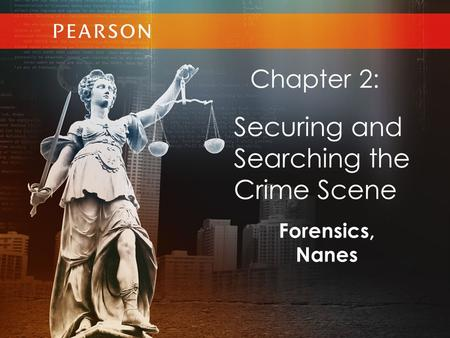 Securing and Searching the Crime Scene Chapter 2: Forensics, Nanes
