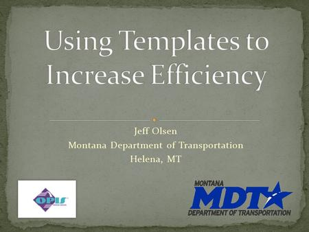Using Templates to Increase Efficiency