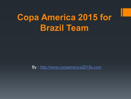 Copa America 2015 for Brazil Team By :