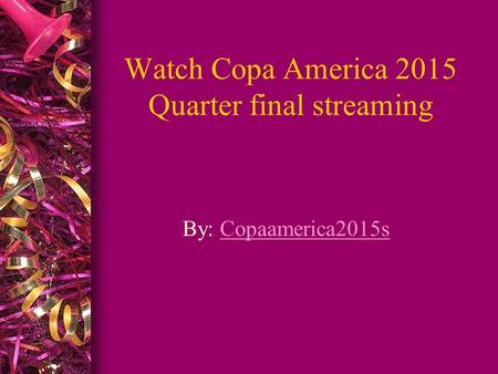 Watch Copa America 2015 Quarter final streaming By: Copaamerica2015sCopaamerica2015s.