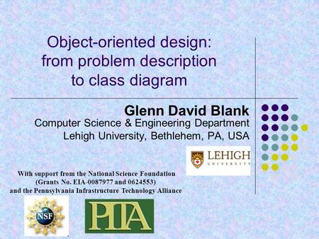Glenn David Blank Computer Science & Engineering Department Lehigh University, Bethlehem, PA, USA With support from the National Science Foundation (Grants.