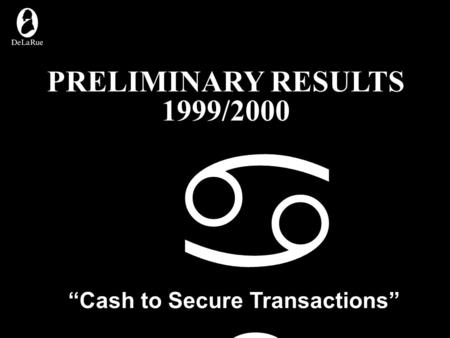 "PRELIMINARY RESULTS 1999/2000 abcabc ""Cash to Secure Transactions"""
