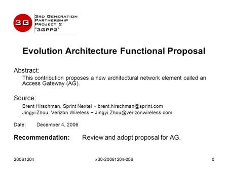 20061204x30-20061204-0060 Evolution Architecture Functional Proposal Abstract: This contribution proposes a new architectural network element called an.