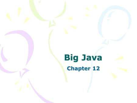 Big Java Chapter 12. Software Process - Waterfall Analysis Design Implementation Testing Deployment Does not work well when rigidly applied! established.