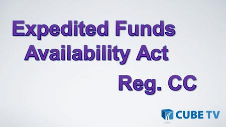 Expedited Funds Expedited Funds Availability Act Availability Act1988