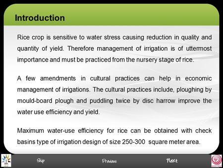 . Introduction Rice crop is sensitive to water stress causing reduction in quality and quantity of yield. Therefore management of irrigation is of uttermost.