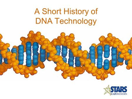 A Short History of DNA Technology. The History Of DNA.